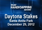 That Handicapping Show: Daytona Stakes 2012