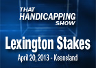 That Handicapping Show - Lexington Stakes 2013