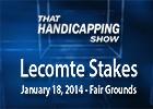 That Handicapping Show: Lecomte Stakes
