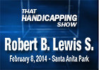 That Handicapping Show: Robert B. Lewis