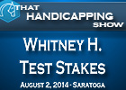 That Handicapping Show: Whitney Handicap
