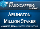 That Handicapping Show: Arlington Million Stakes