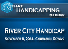 That Handicapping Show - River City Handicap