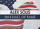 Hall of Fame 2014 - Alex Solis