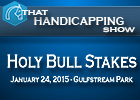 That Handicapping Show - Holy Bull Stakes