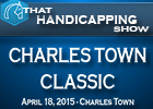 That Handicapping Show: Charles Town Classic