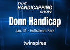 That Handicapping Show: Donn Handicap