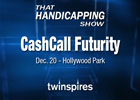 That Handicapping Show CashCall Futurity